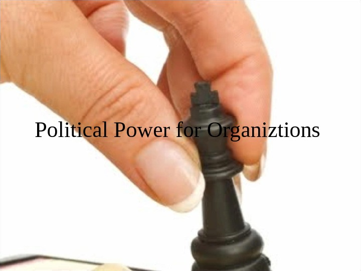 Political Power for Organiztions
