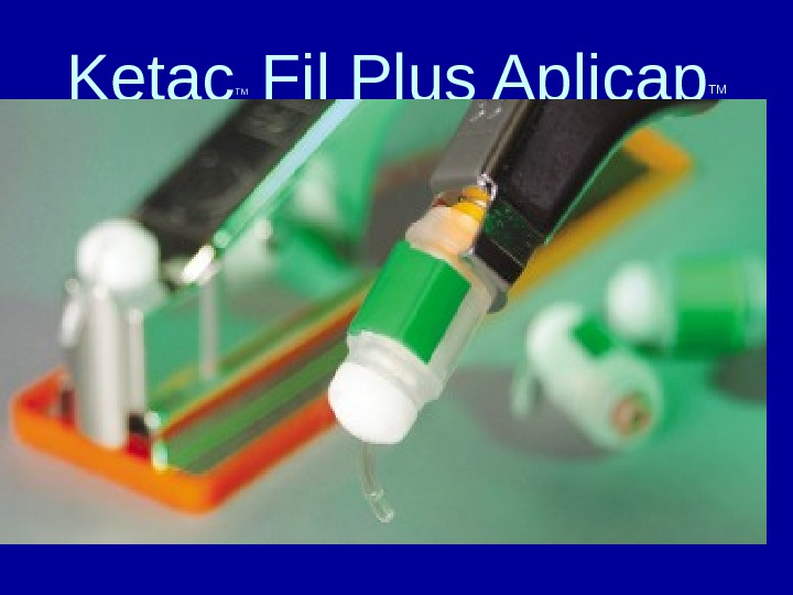 Ketac TM  Fil Plus Aplicap TM