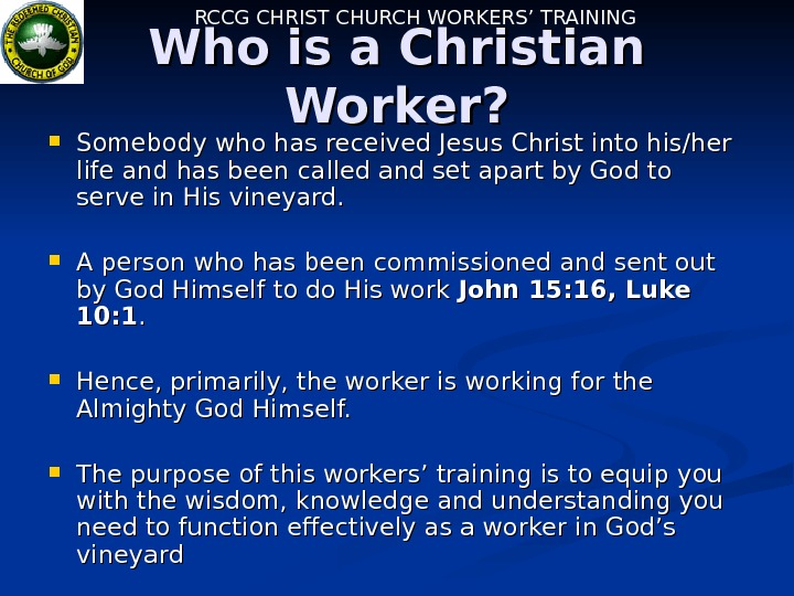 RCCG CHRIST CHURCH WORKERS' TRAINING Who is a Christian Worker?  Somebody who has