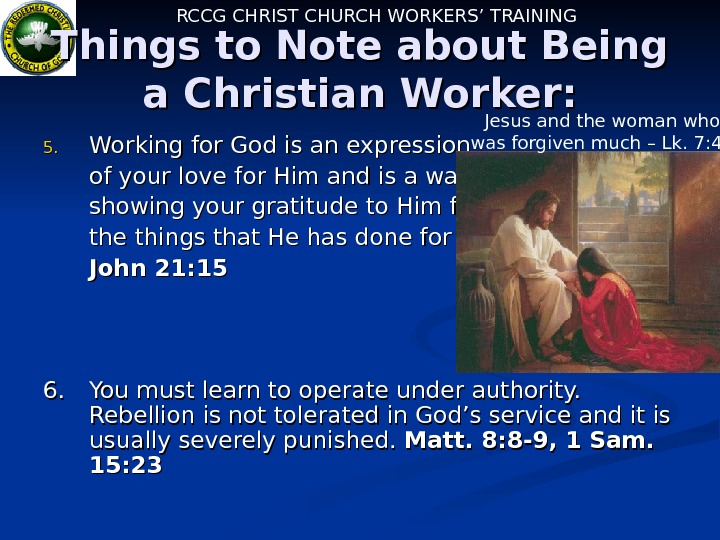 RCCG CHRIST CHURCH WORKERS' TRAINING Things to Note about Being a Christian Worker: 5.