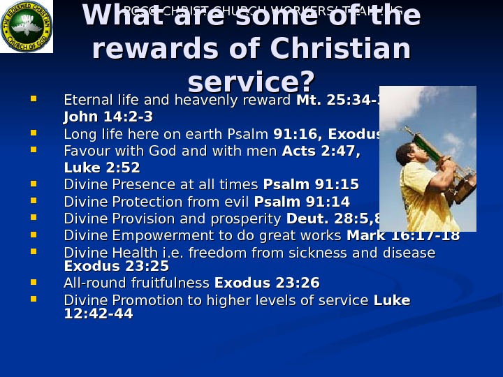 RCCG CHRIST CHURCH WORKERS' TRAINING What are some of the rewards of Christian service?