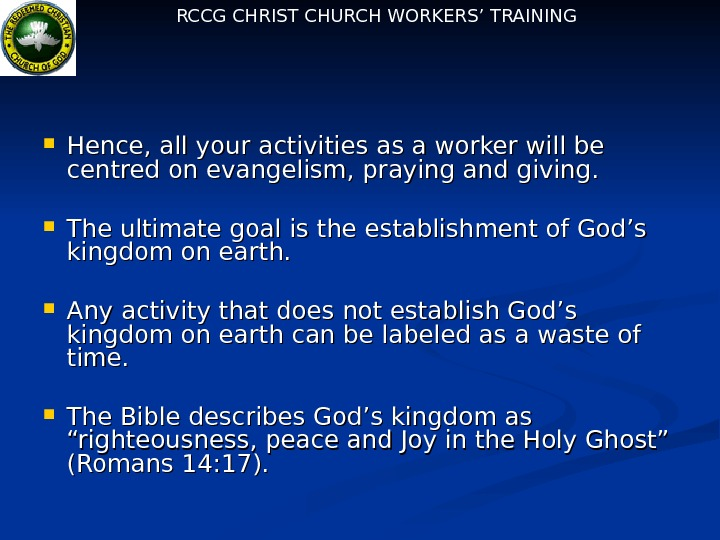 RCCG CHRIST CHURCH WORKERS' TRAINING Hence, all your activities as a worker will be