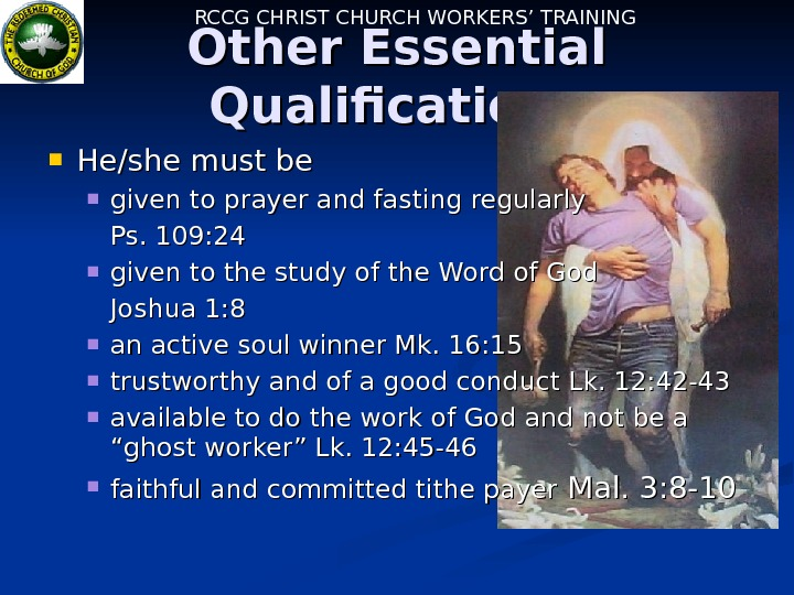 RCCG CHRIST CHURCH WORKERS' TRAINING Other Essential Qualifications He/she must be  given to