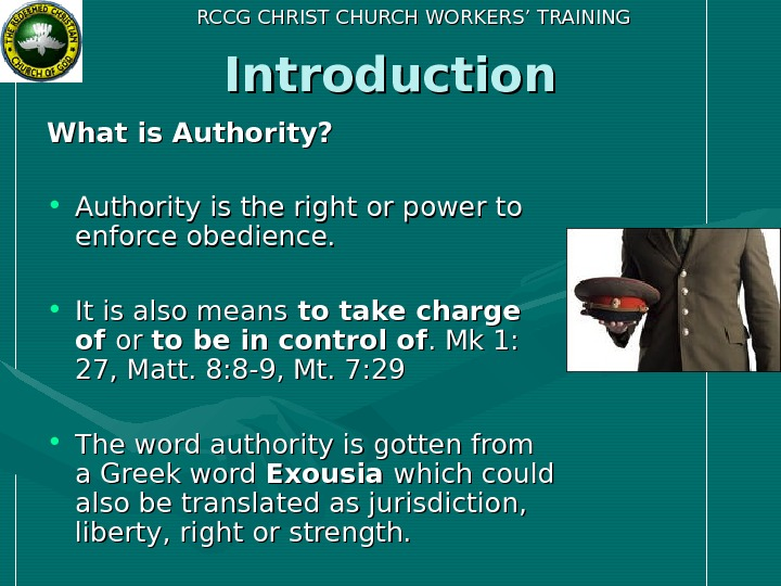 RCCG CHRIST CHURCH WORKERS' TRAINING Introduction What is Authority?  • Authority is the