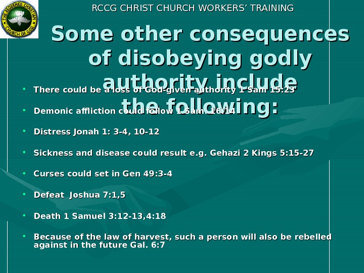 RCCG CHRIST CHURCH WORKERS' TRAINING Some other consequences of disobeying godly authority include the