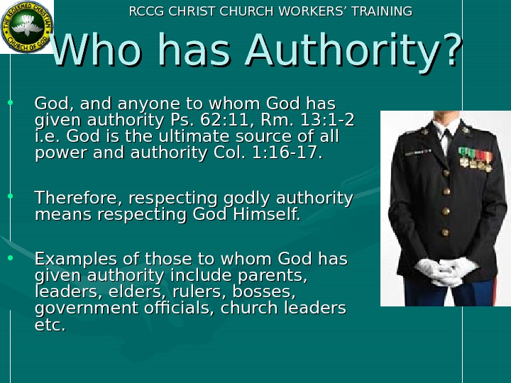 RCCG CHRIST CHURCH WORKERS' TRAINING Who has Authority?  • God, and anyone to