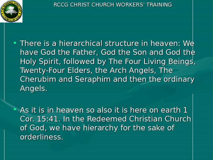 RCCG CHRIST CHURCH WORKERS' TRAINING • There is a hierarchical structure in heaven: We