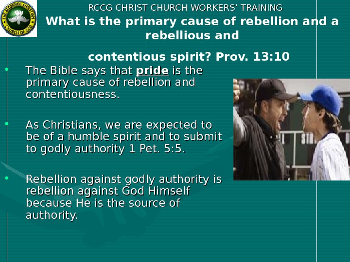 RCCG CHRIST CHURCH WORKERS' TRAINING What is the primary cause of rebellion and a