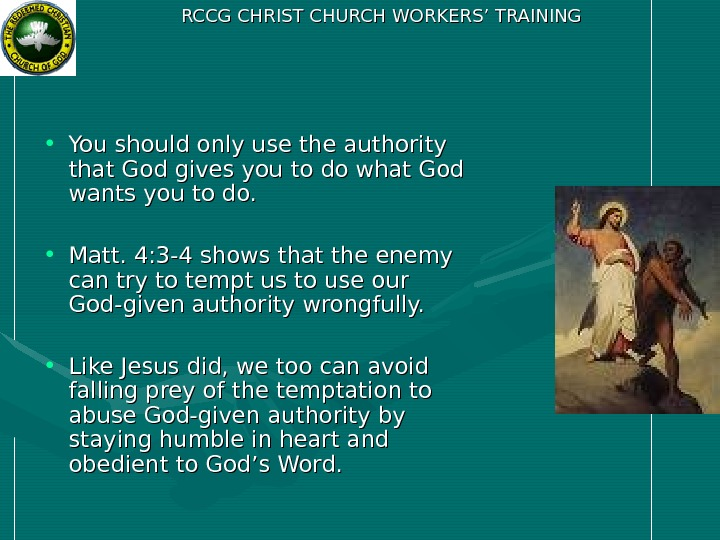RCCG CHRIST CHURCH WORKERS' TRAINING • You should only use the authority that God