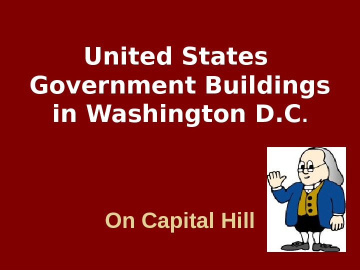 United States Government Buildings in Washington D. C. On Capital Hill