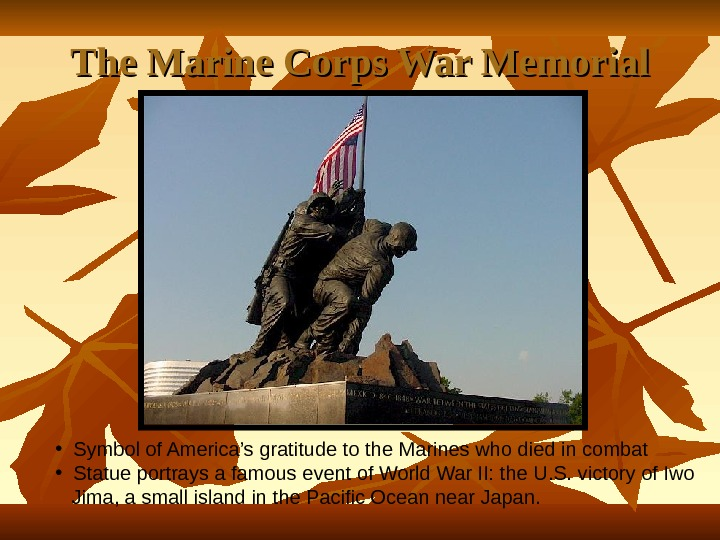 The Marine Corps War Memorial • Symbol of America's gratitude to the Marines who died