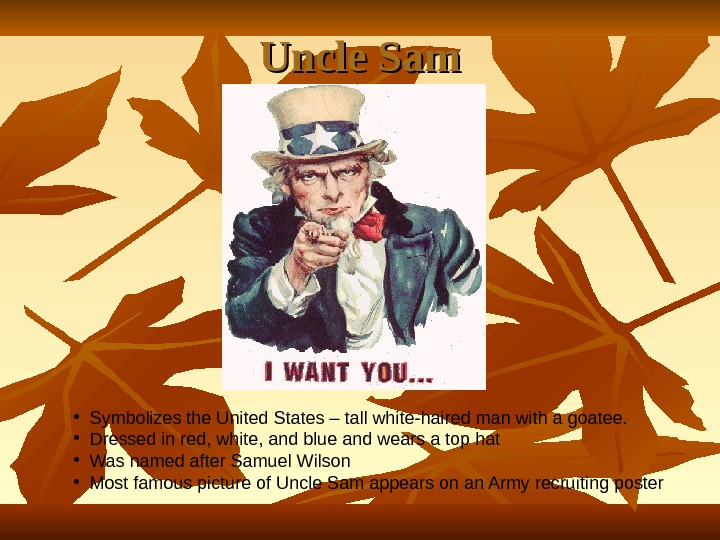 Uncle Sam • Symbolizes the United States – tall white-haired man with a goatee.