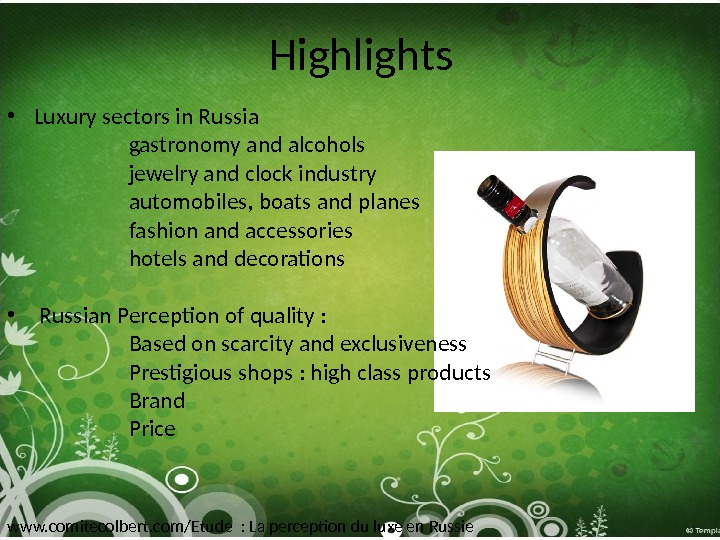 Highlights • Luxury sectors in Russia     gastronomy and alcohols