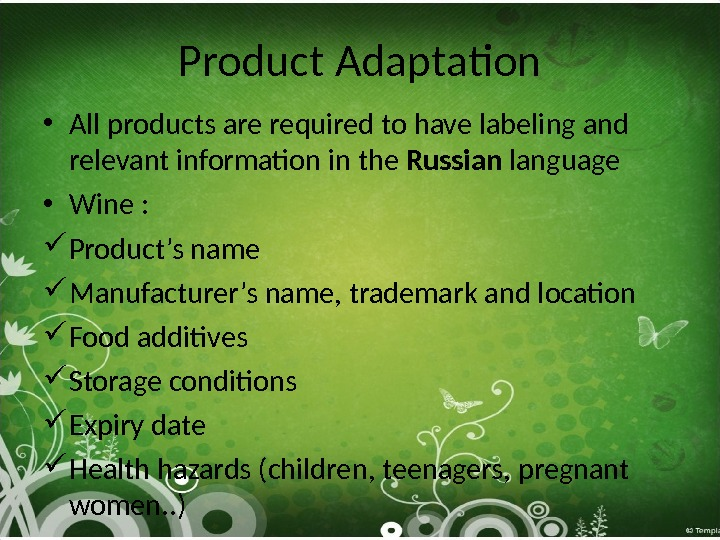 Product Adaptation • All products are required to have labeling and relevant information in the Russian