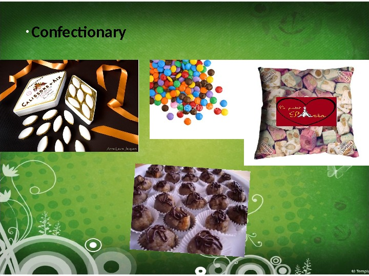 •  Confectionary