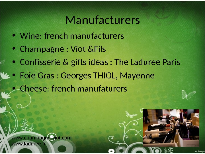 Manufacturers • Wine:  french manufa c turers • Champagne : Viot &Fils • Confisserie &