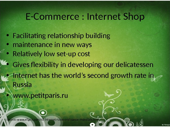 E-Commerce : Internet Shop • F acilitating relationship buildin g • maintenance in new ways