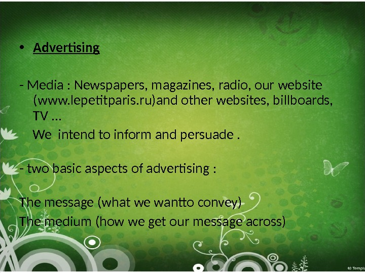 • Advertising - Media : Newspapers, magazines, radio, our website (www. lepetitparis. ru)and other websites,