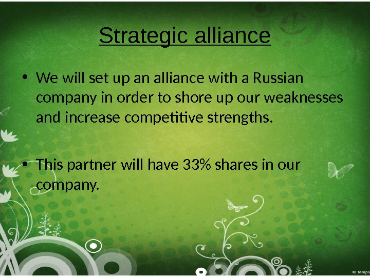 Strategic alliance • We will set up an alliance with a Russian company in order to