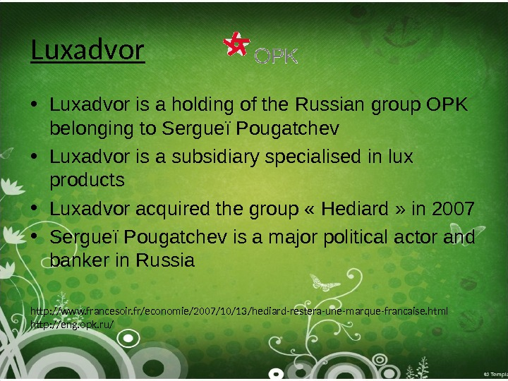Luxadvor • Luxadvor is a holding of the Russian group OPK belonging to Sergueï Pougatchev •