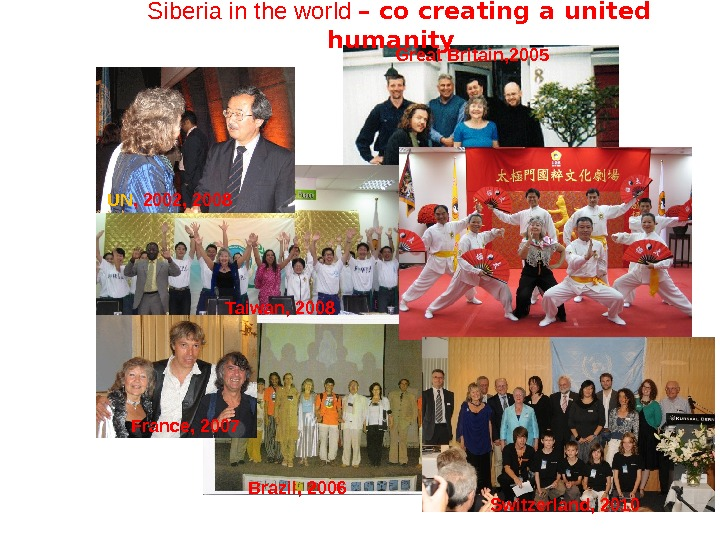 Siberia in the world  – co creating a united humanity  UN , 2002, 2008