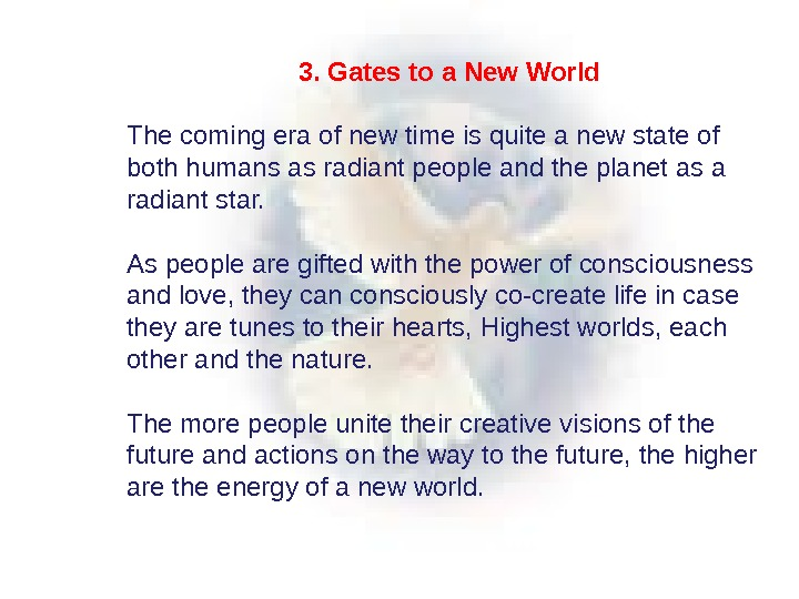 3. Gates to a New World  The coming era of new