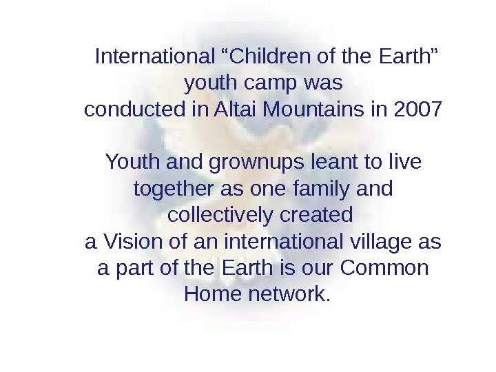 "International ""Children of the Earth"" youth camp was conducted in Altai Mountains in 2007 Youth"