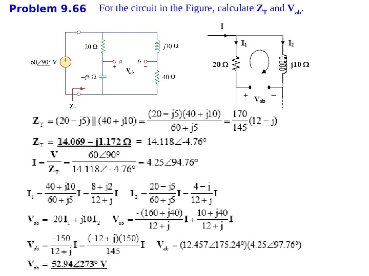 Problem 9. 66 For the circuit in the Fig ure , calculate Z T and V