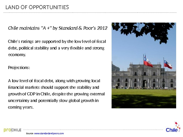Source:  www. standardandpoors. com. Chile maintains A + by Standard & Poor's 2012 Chile's ratings