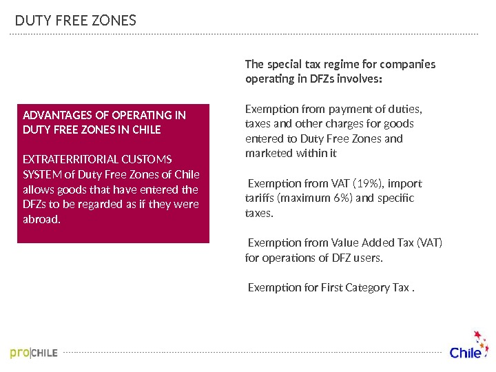 The special tax regime for companies operating in DFZs involves: Exemption from payment of duties,
