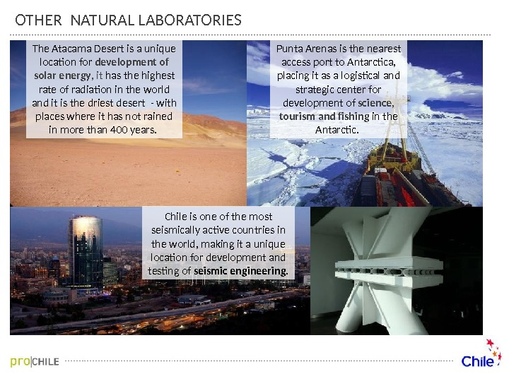 OTHER NATURAL LABORATORIES Chile is one of the most seismically active countries in the world, making