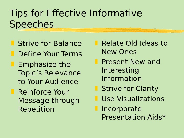 Tips for Effective Informative Speeches Strive for Balance Define Your Terms Emphasize the Topic's Relevance to