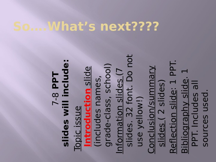 So…. What's next? ?    7 -8 P P T  s lid e