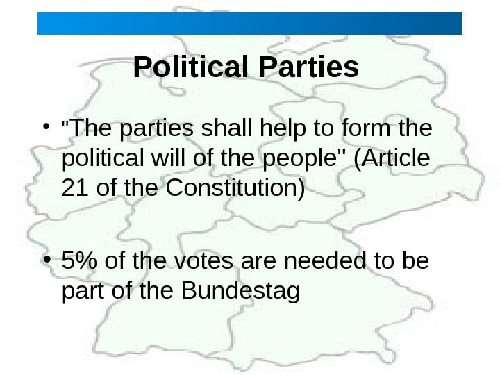 Political Parties  •  The parties shall help to form the political will of the