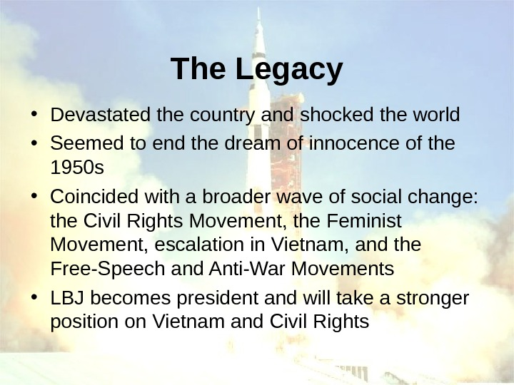 The Legacy • Devastated the country and shocked the world • Seemed to end