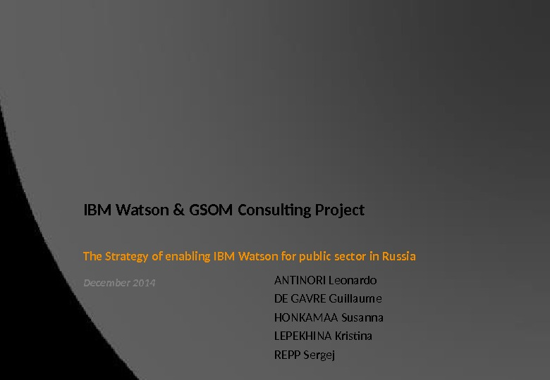 December 2014 The Strategy of enabling IBM Watson for public sector in Russia IBM Watson &
