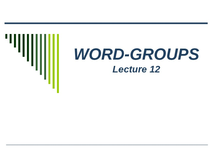 WORD-GROUPS Lecture 12