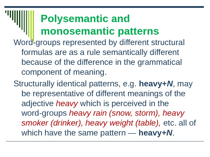 Polysemantic and monosemantic patterns Word-groups represented by different structural formulas are as a rule semantically different