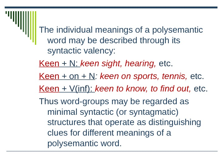 T he individual meanings of a polysemantic word may be described through its syntactic valency: Keen