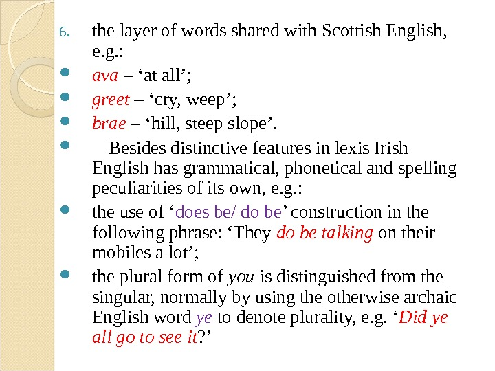 6. the layer of words shared with Scottish English,  e. g. :  ava –