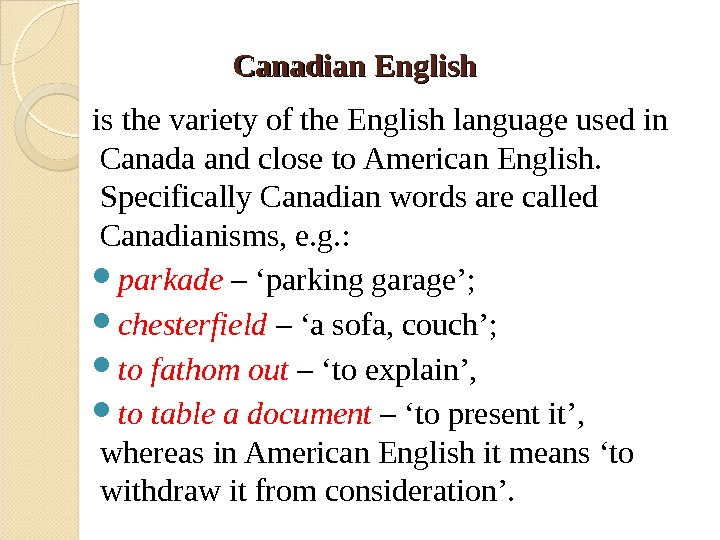 Canadian English  is the variety of the English language used in Canada and close to