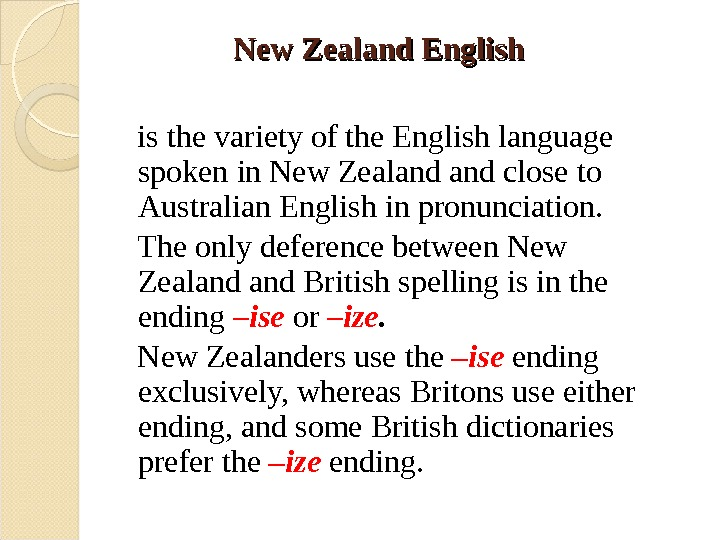 New Zealand English  is the variety of the English language spoken in New Zealand close