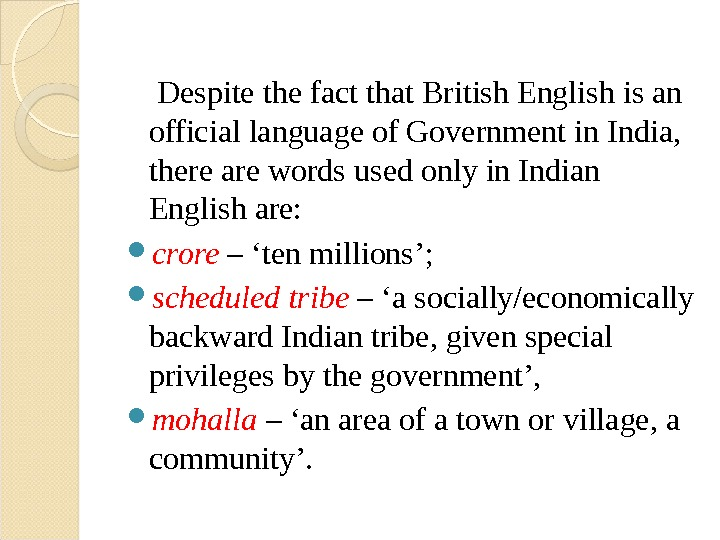 Despite the fact that British English is an official language of Government in India,