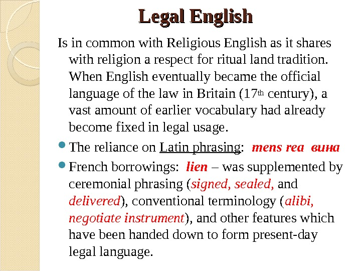 Legal English  Is in common with Religious English as it shares with religion a respect