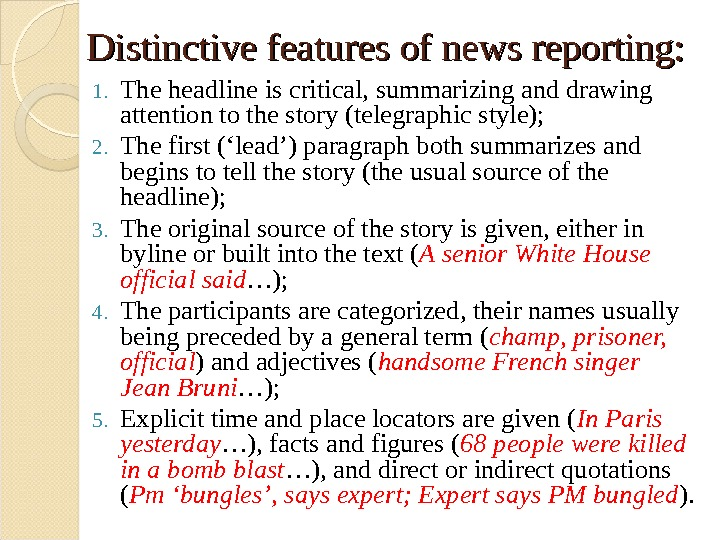 Distinctive features of news reporting: 1. The headline is critical, summarizing and drawing attention to the