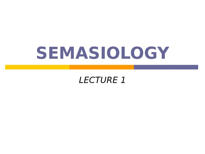 SEMASIOLOGY LECTURE 1