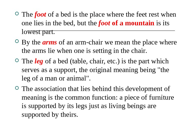 The foot  of a bed is the place where the feet rest when one