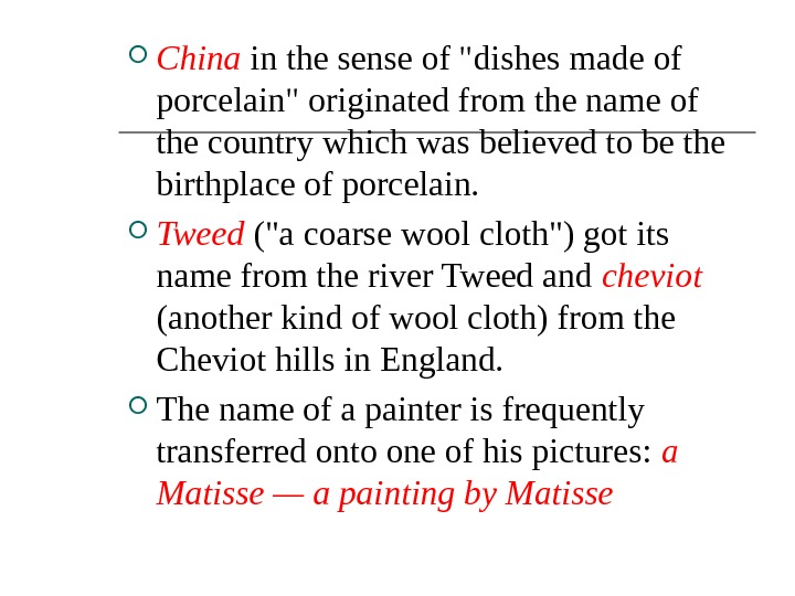 China in the sense of dishes made of porcelain originated from the name of the