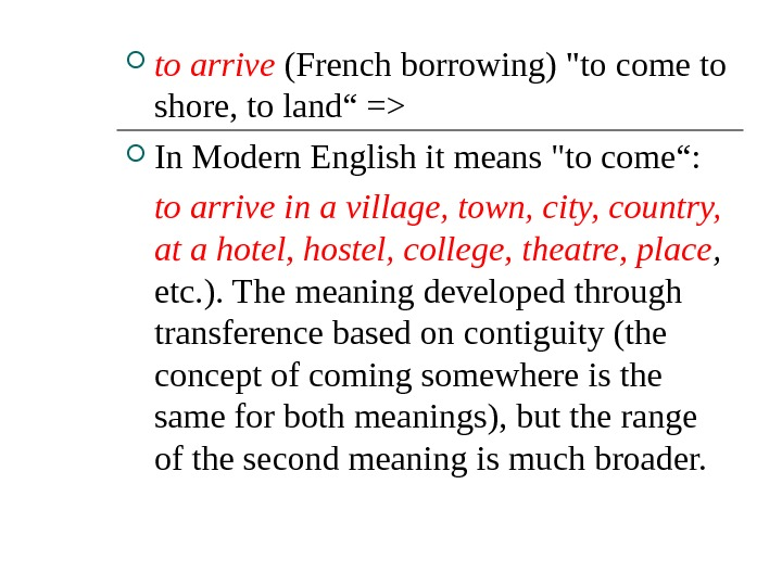 "to arrive (French borrowing) to come to shore, to land"" = In Modern English it"