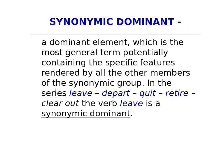 SYNONYMIC DOMINANT - a dominant element, which is the most general term potentially containing the specific